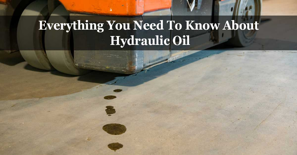 Everything You Need To Know About Hydraulic Oil