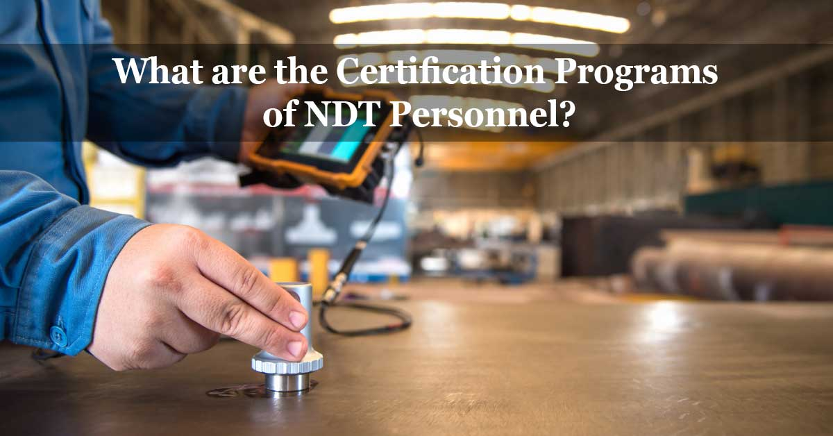 Certification Programs of NDT Personnel