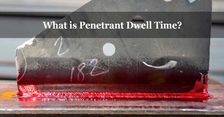 Penetrant Dwell Time