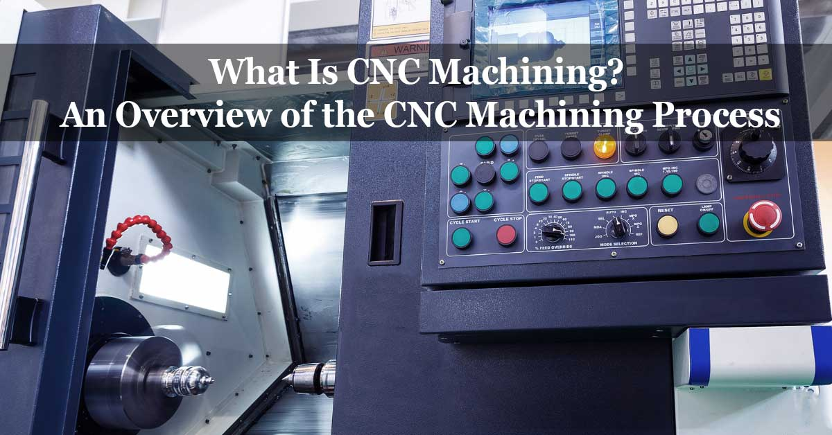 What Is CNC Machining