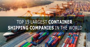 Largest Container Shipping Companies
