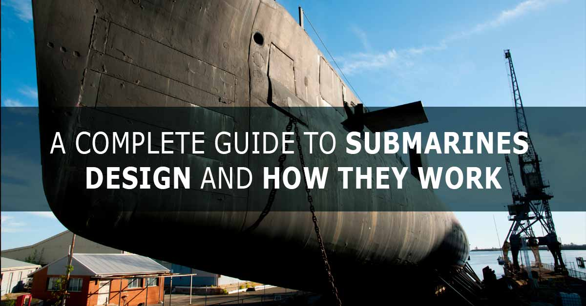 Complete Guide to Submarines